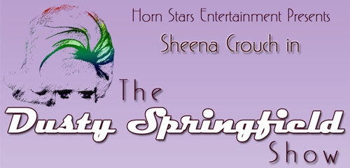 Horn Stars Entertainment presents Sheena Crouch in The Dusty Springfield Show